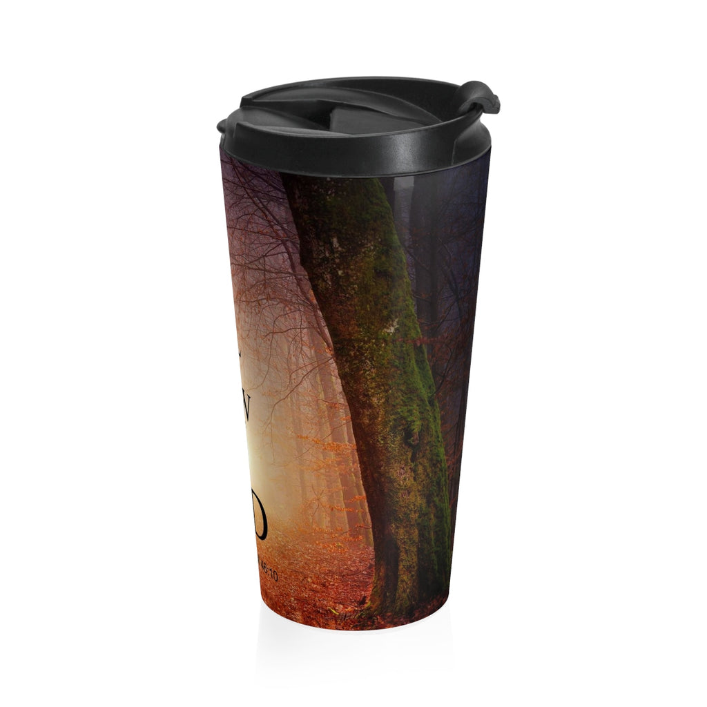 Christian Travel Mug 15 oz (Psalm 46:10,  Be Still and Know that I Am God)