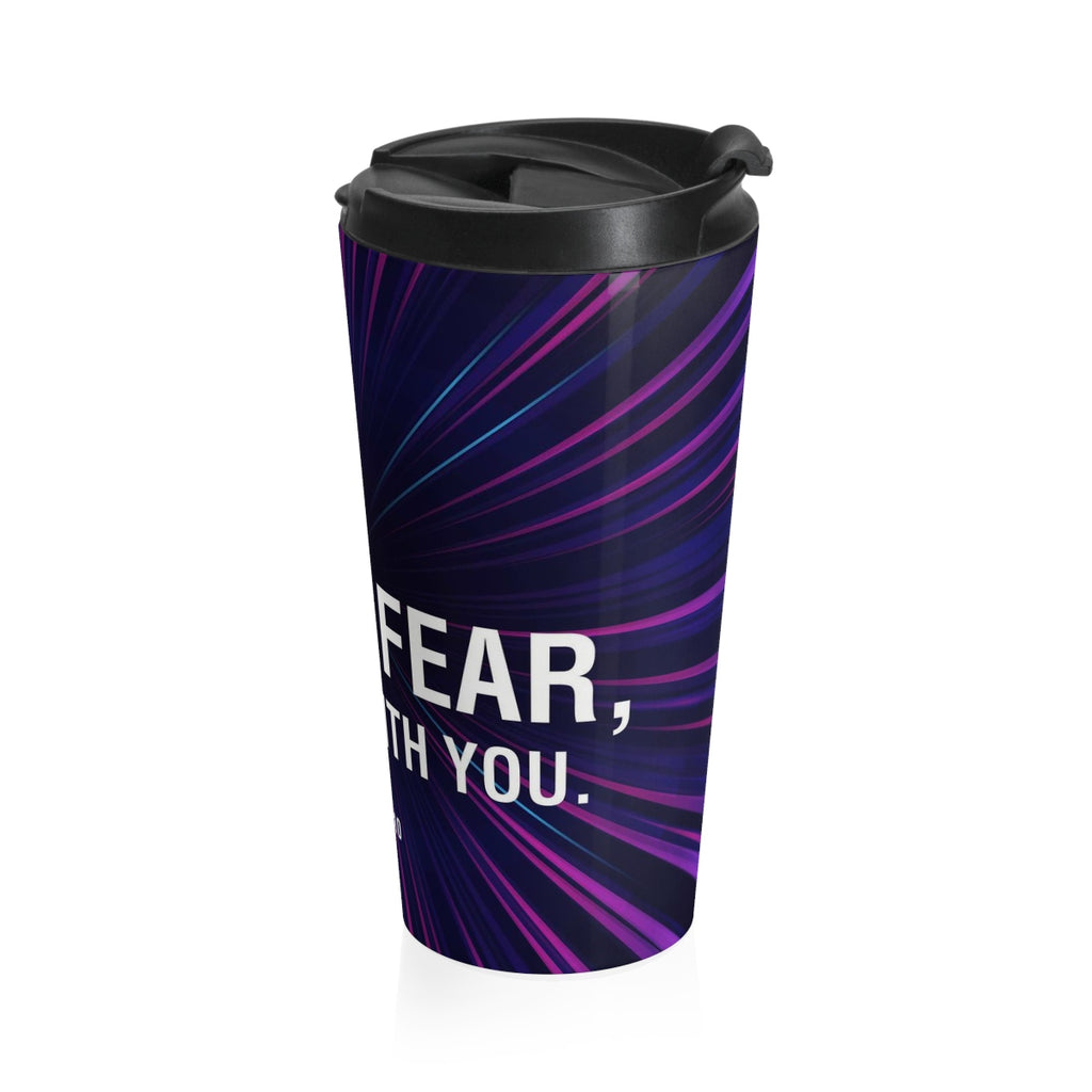 Christian Travel Mug 15 oz (Isaiah 41:10, Do Not Fear For I Am With You)