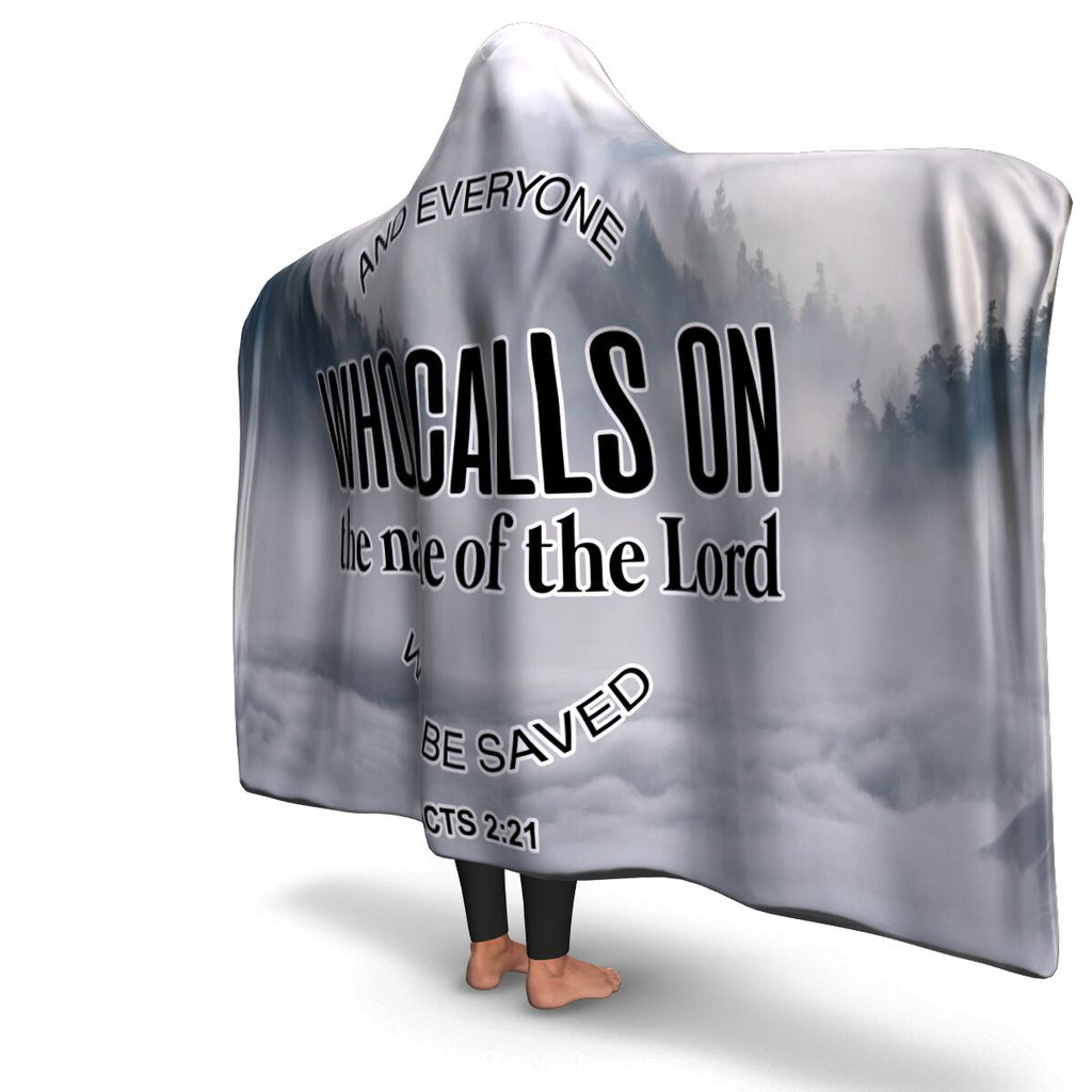 Christian Hooded Blanket - Everyone Who Calls The Name Of The Lord Will Be Saved, Scripture and Quotes Outdoor Blanket