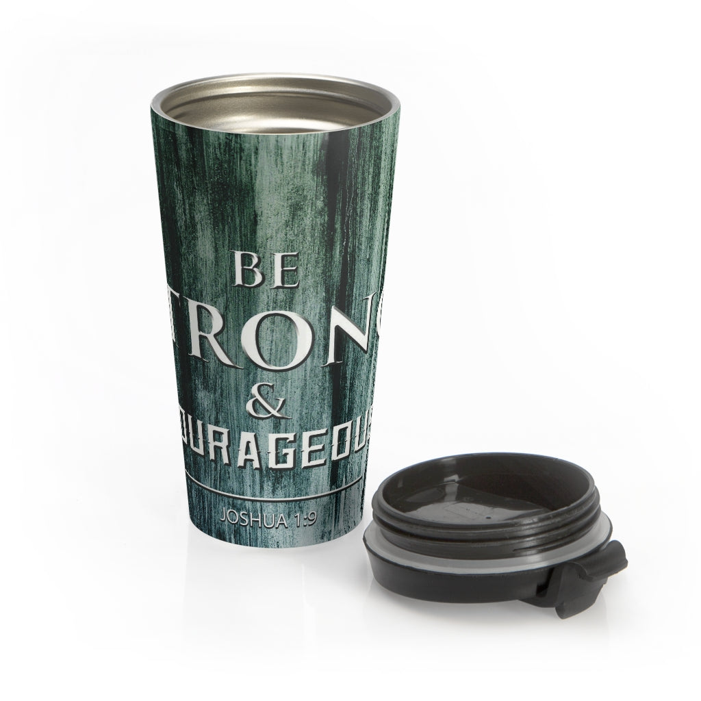 Christian Travel Mug 15 oz (Joshua 1:9, Be Strong and Courageous)