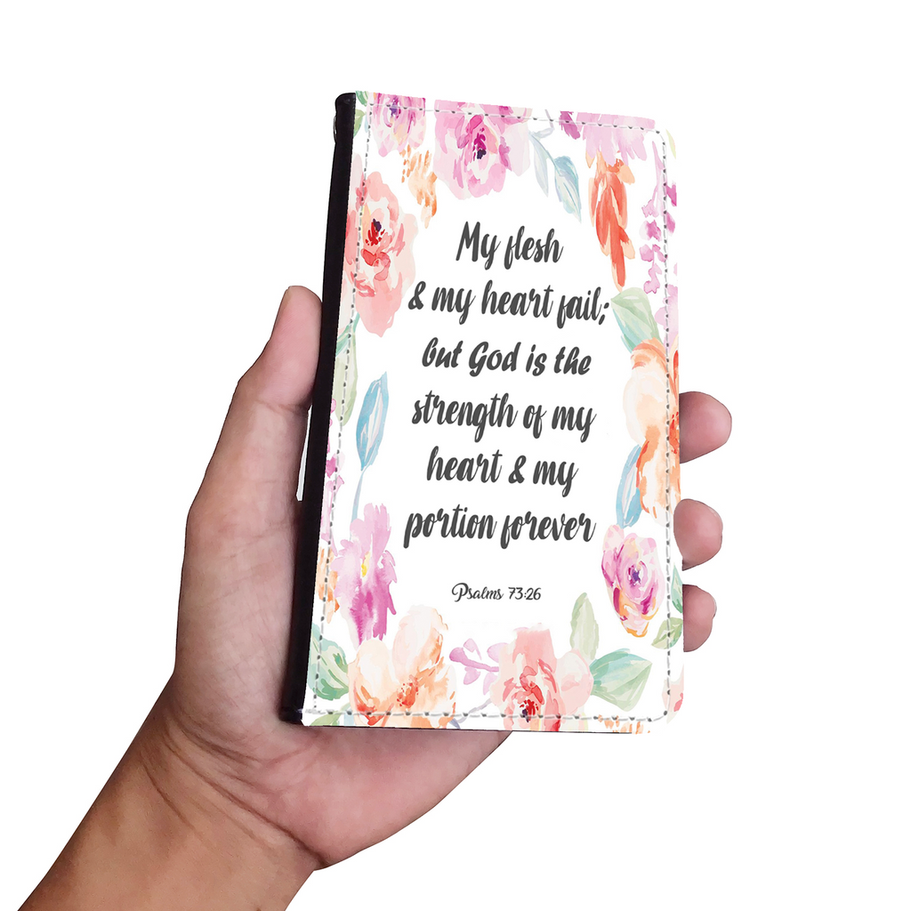 Wallet Phone Case (Samsung & Iphone) - God Is The Strength Of My Heart (Psalm 73:26)
