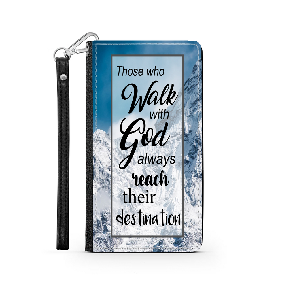 Wallet Phone Case (Samsung & Iphone) - Those Who Walk With God Always Reach Their Destination