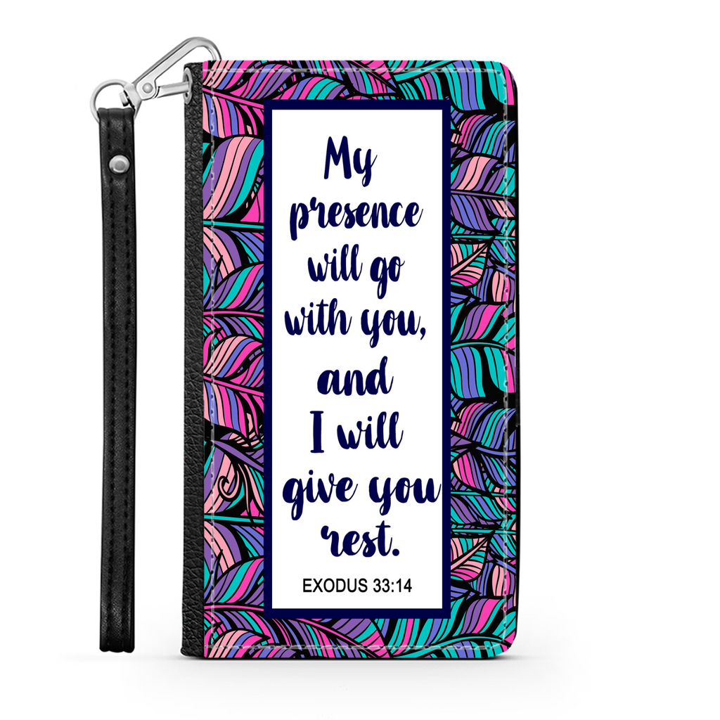Wallet Phone Case (Samsung & Iphone) - My Presence Will Go With You, Exodus 33:14
