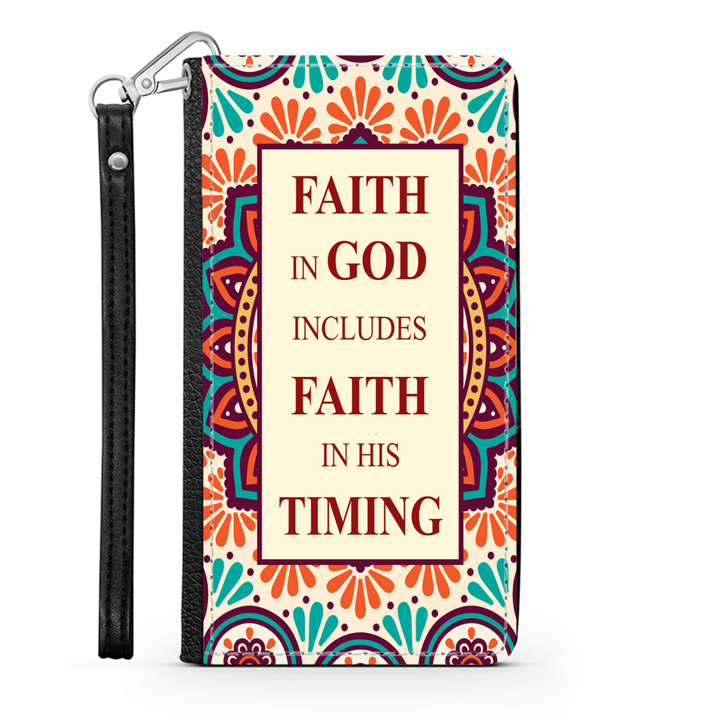 Wallet Phone Case (Samsung & Iphone) - Faith In God Includes Faith In His Timing