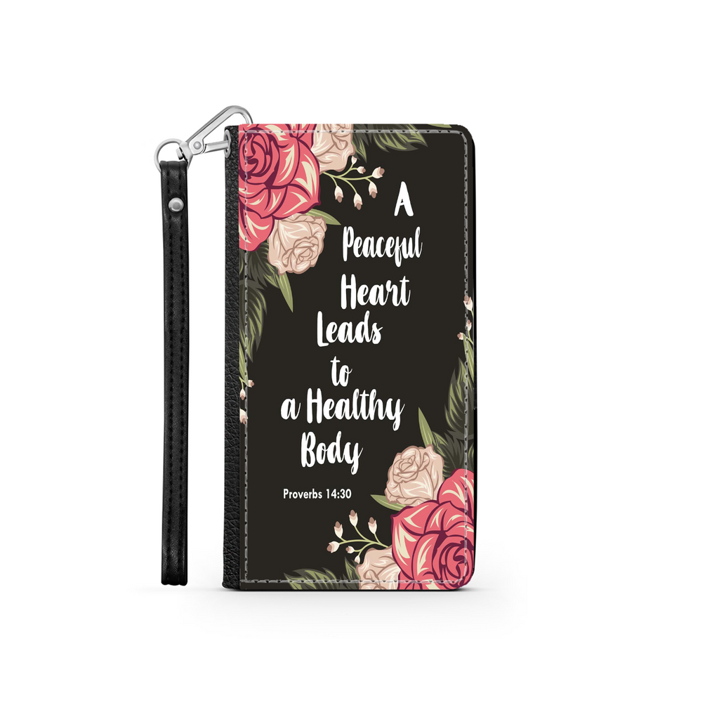 Wallet Phone Case (Samsung & Iphone) - A Peaceful Heart Leads To A Healthy Body, Proverbs 14:30