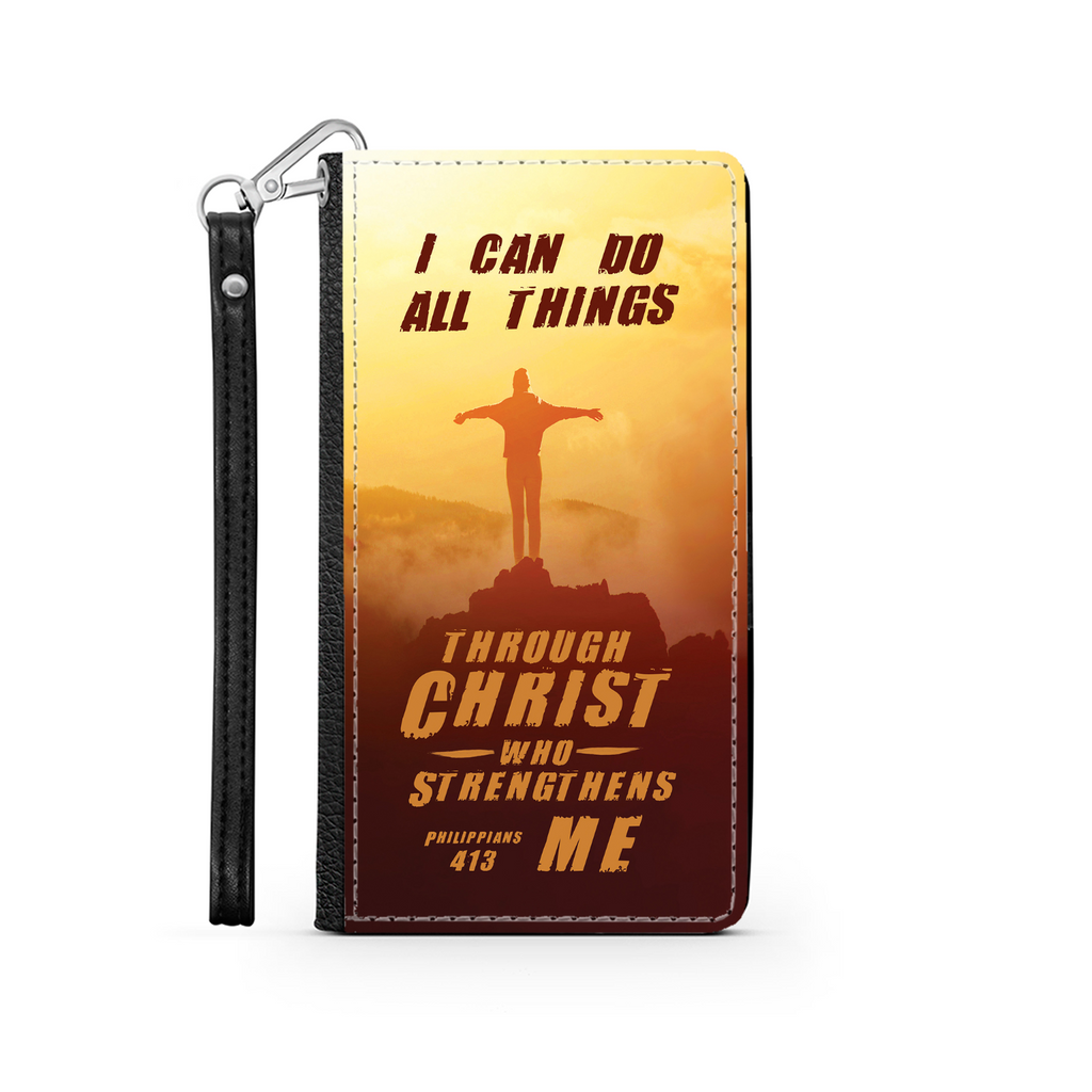 Wallet Phone Case (Samsung & Iphone) - I Can Do All Things Through Christ Who Strengthens Me (Philippians 4:13)