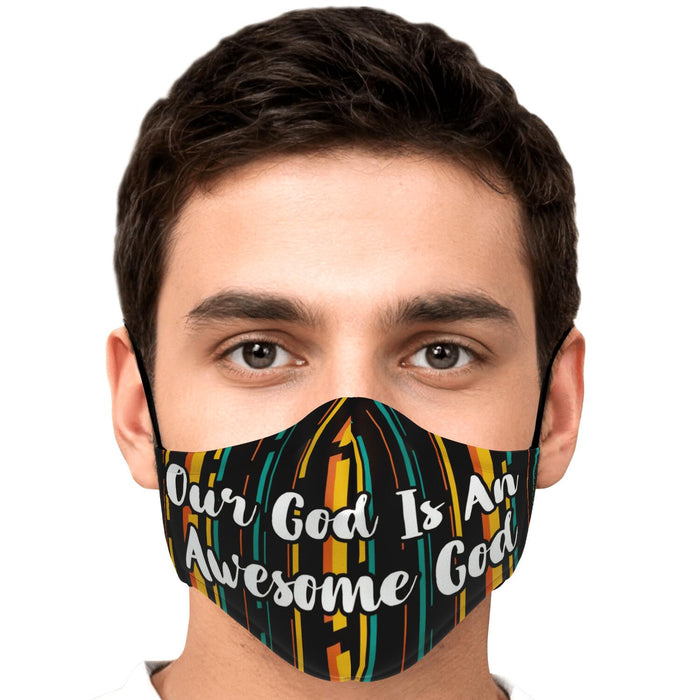 Fashion Face Mask (Our God Is An Awesome God) - 5 Layers
