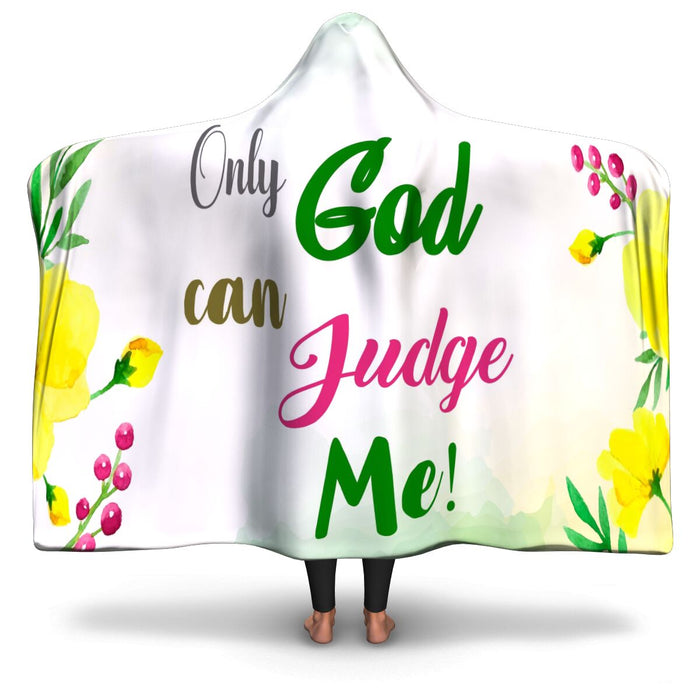 Christian Hooded Blanket - Only God Can Judge Me, Scripture and Quotes Outdoor Blanket, Festival and Couch Blanket