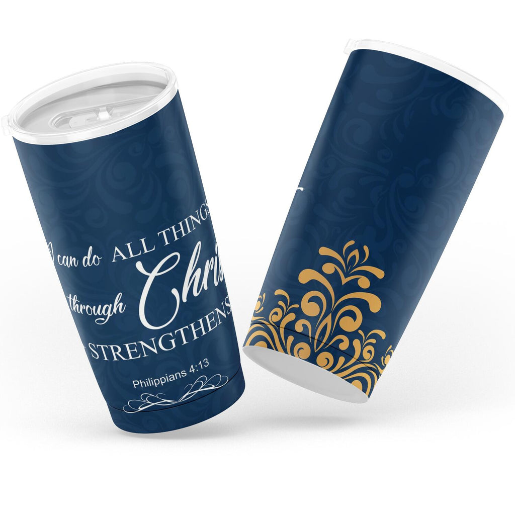 Christian Tumbler 20 oz (Phil 4:13, I Can Do All Things Through Christ)