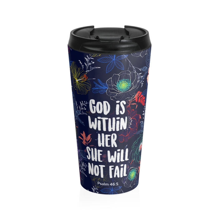 Christian Travel Mug 15 oz (Psalm 46:5, God Is within Her She Will Not Fail)
