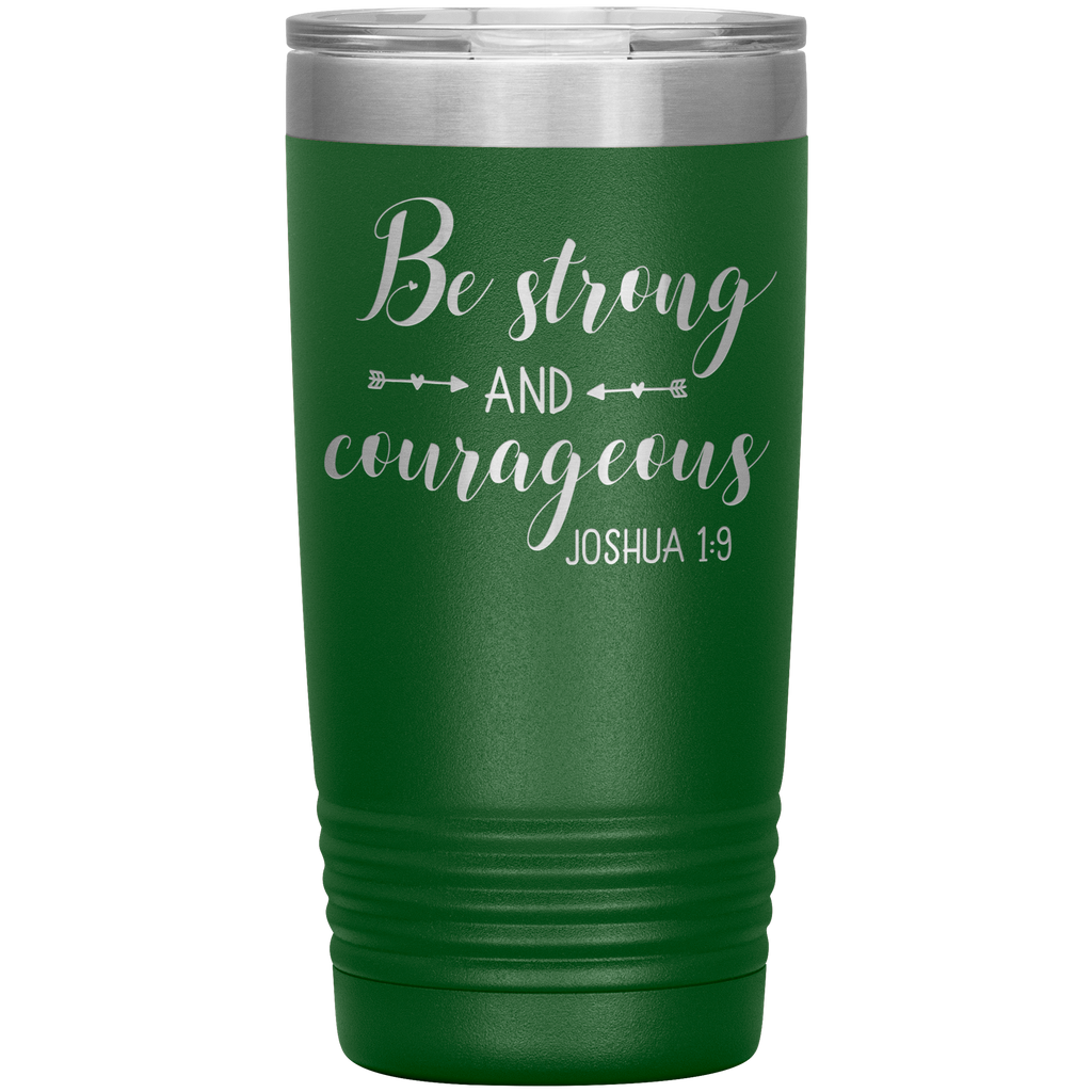 Christian Tumbler 20oz (Joshua 1:9, Be Strong and Courageous) - Scripture Travel Mug