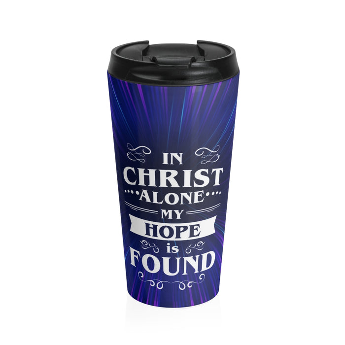 Christian Travel Mug 15 oz (In Christ Alone My Hope Is Found)