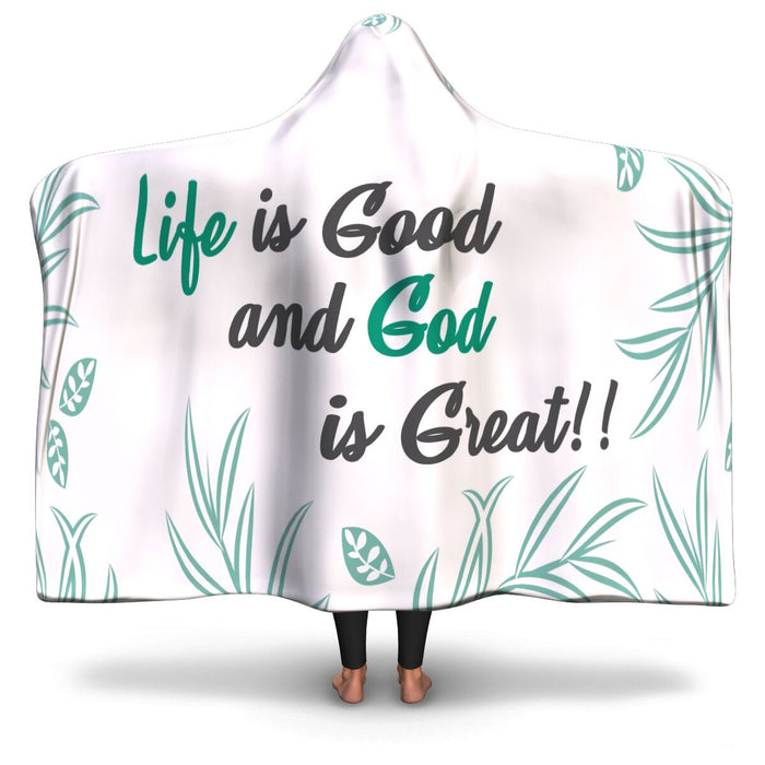 Christian Hooded Blanket - Life Is Good and God Is Great, Scripture and Quotes Outdoor Blanket