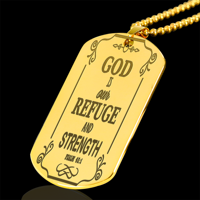 God Is Our Refuge & Strength - Gold Engraved Dog Tag / Military Chain