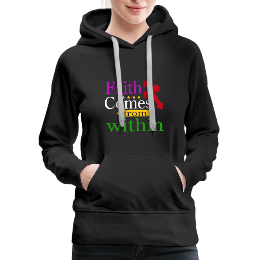 Christian Women's Premium Hoodie - Faith Comes From Within, Scripture and Quotes Hoodie - black