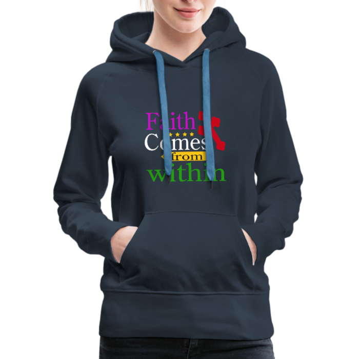Christian Women's Premium Hoodie - Faith Comes From Within, Scripture and Quotes Hoodie - navy