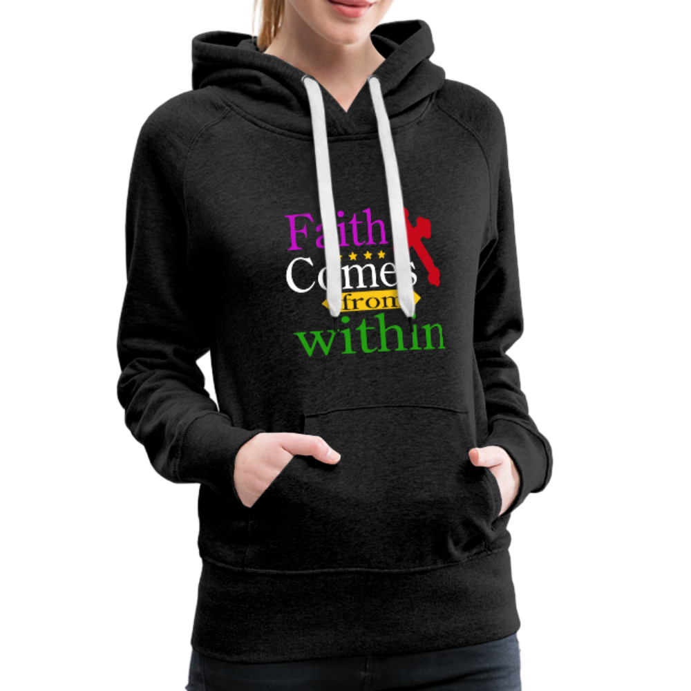 Christian Women's Premium Hoodie - Faith Comes From Within, Scripture and Quotes Hoodie - charcoal gray