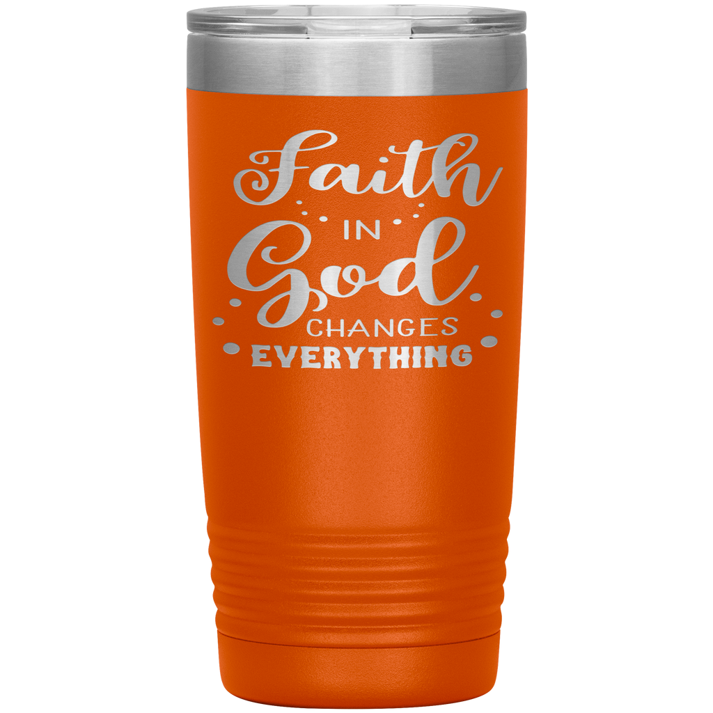 Christian Tumbler 20oz (Faith In God Changes Everything) - Scripture Travel Mug Perfect Gift for Christian Friends and Church Members