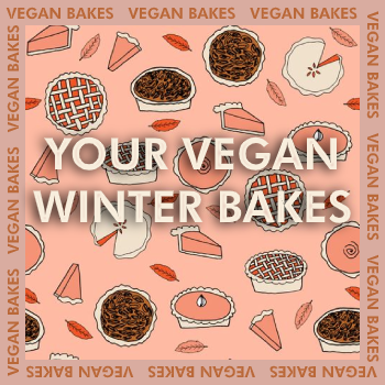 Your Vegan Winter Bakes