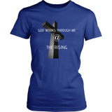 God Works Through Me At The Rising - Womens T-Shirt