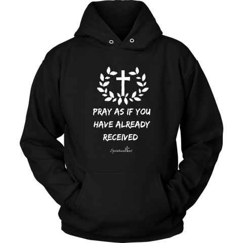 Pray As If Unisex Hoodie