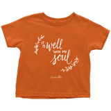 It Is Well With My Soul Toddler T-Shirt