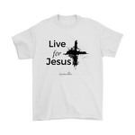 Live for Jesus Men's Shirt