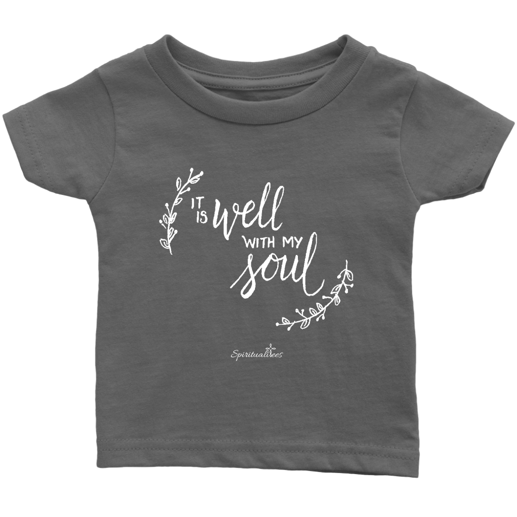 It Is Well With My Soul Infant T-Shirt
