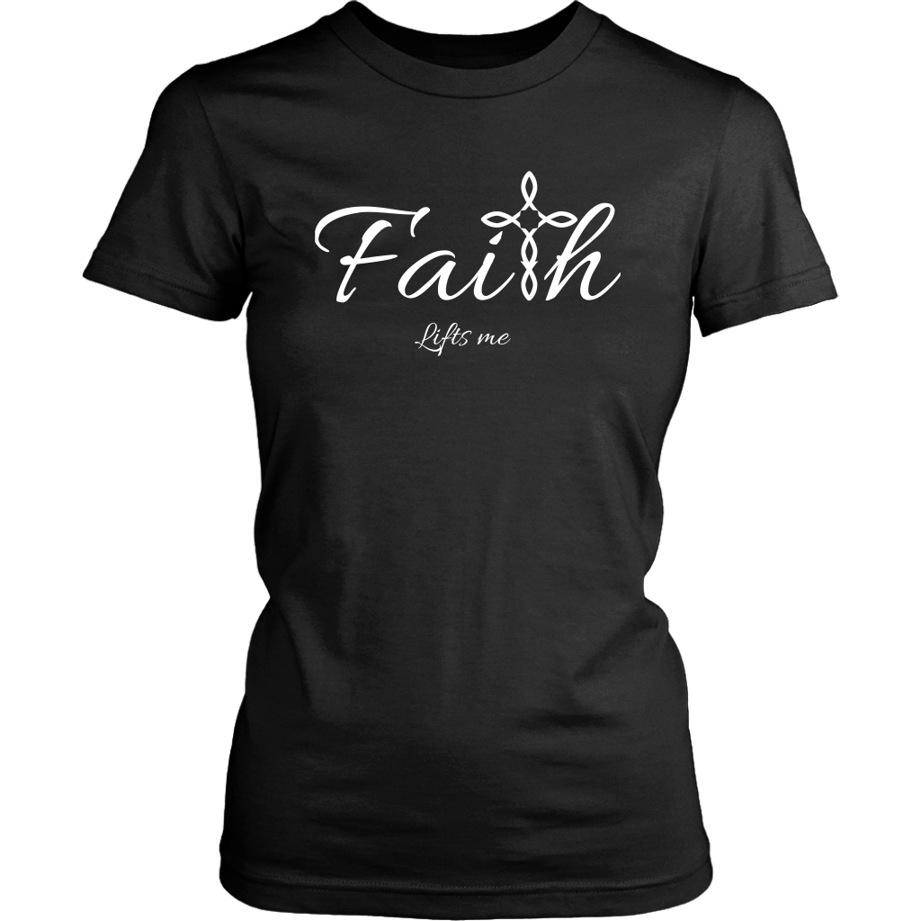 Faith Women's T-Shirt - Lifts Me