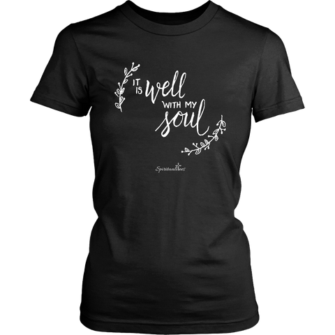 It Is Well With My Soul Women's Shirt