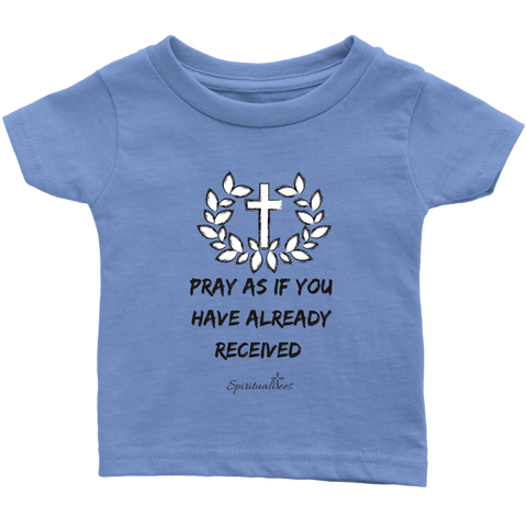 Pray As If Infant T-Shirt [Black]