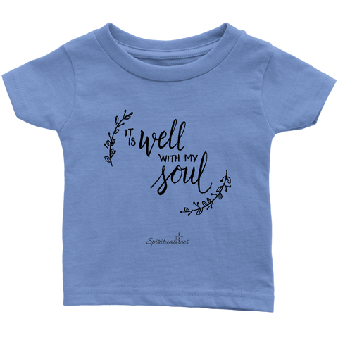 It Is Well With My Soul Infant T-Shirt [Black]