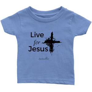 Live for Jesus Infant Shirt
