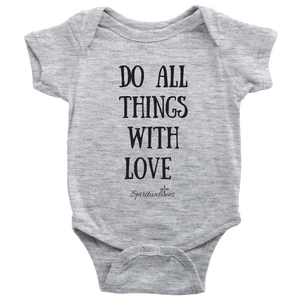 Do All Things With Love Baby Bodysuit