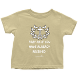 Pray As If Toddler T-Shirt