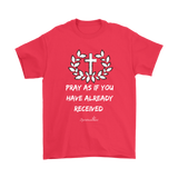 Pray As If Men's T-Shirt