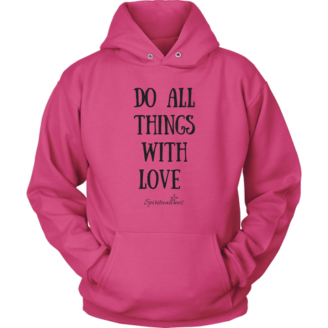 Do All Things With Love Unisex Hoodie