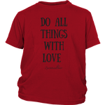 Do All Things With Love Youth T-Shirt