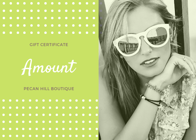 Gift Certificate - Pecan Hill Boutique