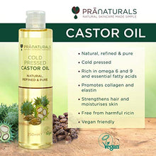 Load image into Gallery viewer, PraNaturals Cold Pressed Castor Oil 250ml - 100% Natural Vegan Pure, for Hair Growth and Eyelashes, Softer Skin and Face. Rich In OMEGA-6 & OMEGA-9