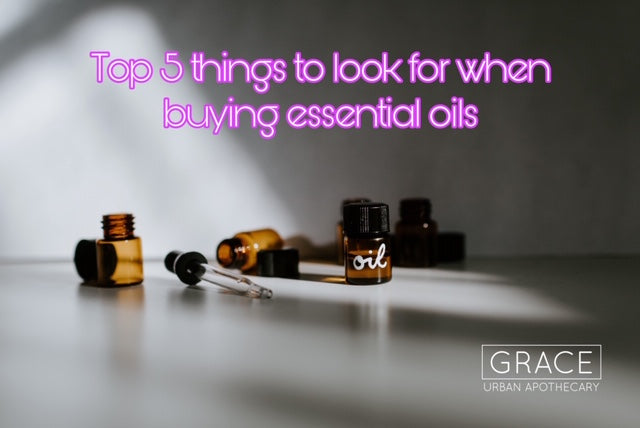 Top 5 things to look for when buying Essential Oils