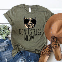 Load image into Gallery viewer, Don't Stress Meowt Leopard Tee