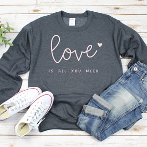 Love Is All You Need Crew Neck Sweater