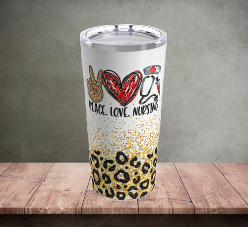 Peace Love Nursing Tumbler