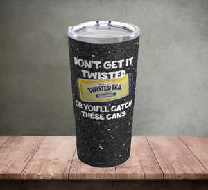 Twisted Tea Tumbler