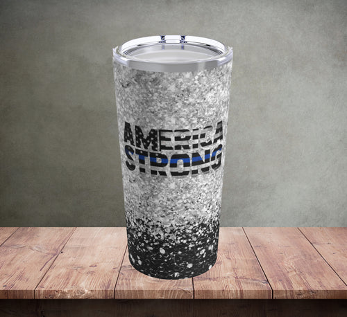 America Strong Thin Blue Line Tumbler