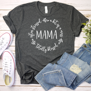 Often Stressed Bit of a Mess Totally Blessed Tee