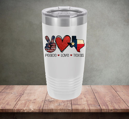 Peace Love Texas Tumbler