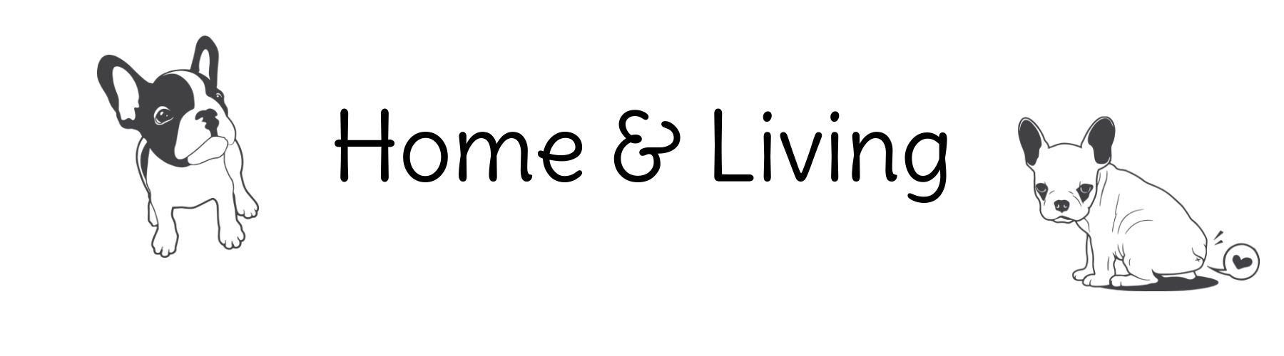 Two French Bulldogs next to the text: Home and Living