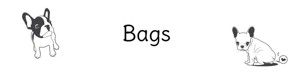 Two French Bulldogs sat next to the text: Bags